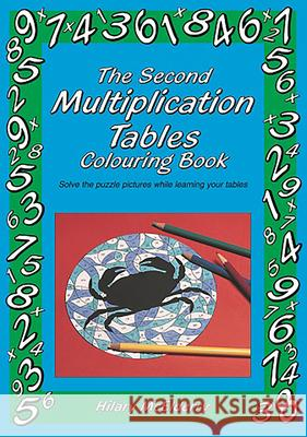 The Second Multiplication Tables Colouring Book Hilary McElderry 9781899618309