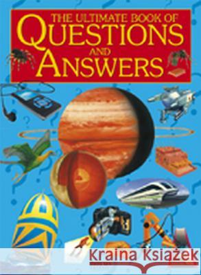 Ultimate Book of Questions and Answers: The Amazing World of Knowledge. for Ages 7 and Up.  9781899762934