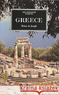 The Companion Guide to Greece Brian D John Gandon Brian Jongh 9781900639354