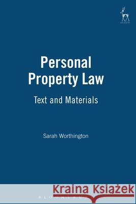 Personal Property Law : Text and Materials Sarah Worthington 9781901362435