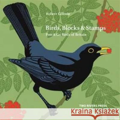 Birds, Blocks and Stamps Robert Gillmor 9781901677799