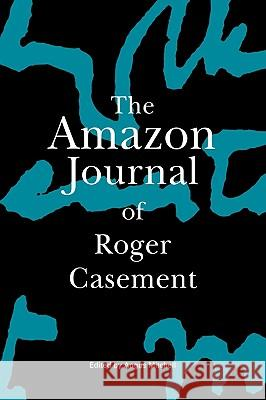 The Amazon Journal of Roger Casement Roger Casement Angus  Mitchell 9781901990010