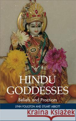 Hindu Goddesses: Beliefs and Practices Lynn Foulston 9781902210438