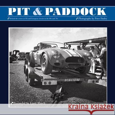 Pit & Paddock: Behind the Scenes at UK and European Circuits in the 60s and 70s William Taylor Peter Darley 9781902351605