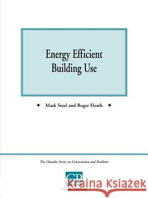 Energy Efficient Building Use Roger Heath Mark Steel 9781902375229