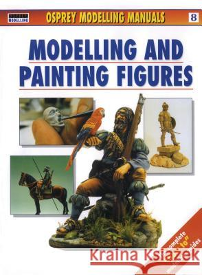 Modelling and Painting Figures Jerry Scutts 9781902579238
