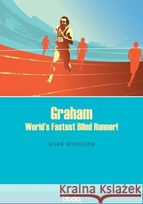 Graham : World's Fastest Blind Runner!  9781902843261