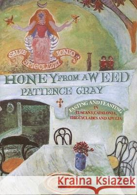 Honey from a Weed Patience Gray Corinna Sargood 9781903018200