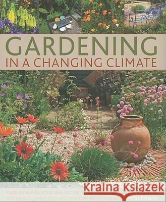 Gardening in a Changing Climate Ambra Edwards 9781903141625