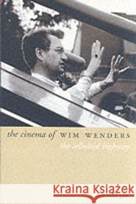 The Cinema of Wim Wenders: The Celluloid Highway A Graf 9781903364291 0