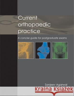 Current Orthopaedic Practice : A Concise Guide for Postgraduate Exams  9781903378595
