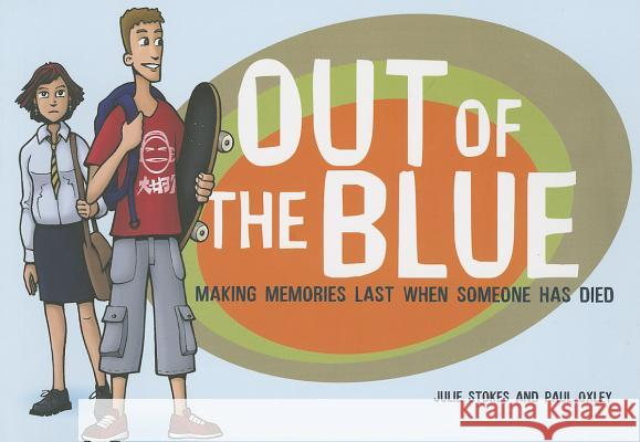 Out of the Blue: Making Memories Last When Someone Has Died Winstons Wish 9781903458716