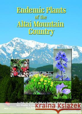Endemic Plants of the Altai Mountain Country A L Pyak 9781903657225 0