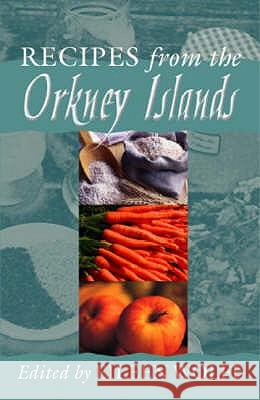 RECIPES FROM THE ORKNEY ISLANDS  9781904246152