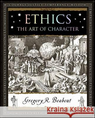 Ethics The Art of Character Beabout, Gregory|||Hannis, Mike 9781904263937
