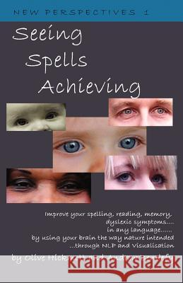 Seeing Spells Achieving Olive Hickmott Andrew Bendefy 9781904312208
