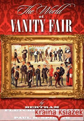 The World of Vanity Fair (1868-1907)  by Bertram Fletcher Robinson Paul R. Spiring 9781904312536