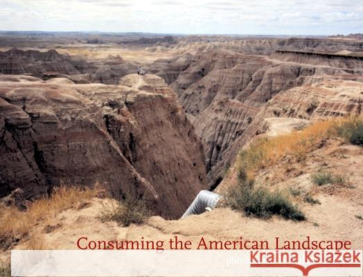 Consuming the American Landscape John Ganis 9781904587002