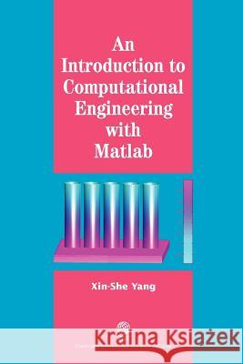 An Introduction Inro Computational Engineering with Matlab Xin-She Yang 9781904602514