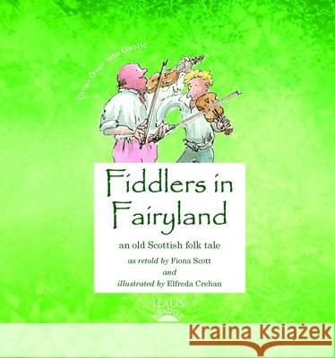 Fiddlers in Fairyland  Scott, Fiona 9781904737292