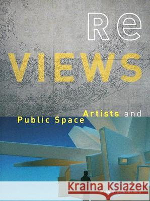 Re Views: Artists and Public Space Black Dog Publishing                     Christopher Frayling 9781904772200
