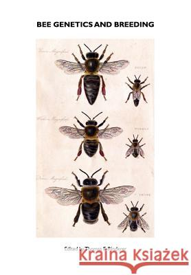 Bee Genetics and Breeding T. E. Rinderer 9781904846291