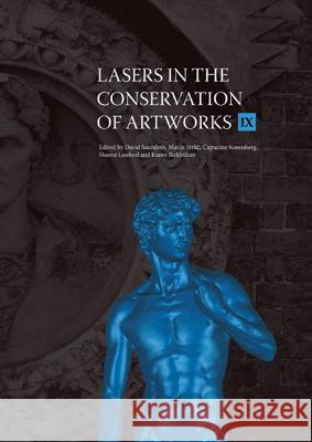 Lasers in the Conservation of Artworks IX David Saunders Matija Strlic Capucine Korenberg 9781904982876