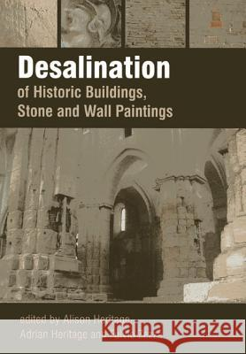 Desalination of Historic Buildings, Stone and Wall Paintings Alison Heritage Adrian Heritage Fulvio Zezza 9781904982890