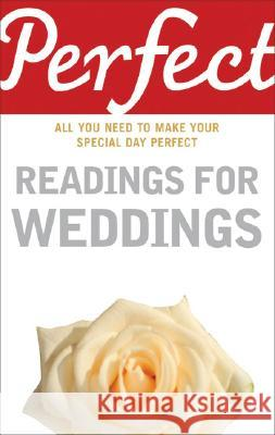 Perfect Readings for Weddings: All You Need to Make Your Special Day Perfect Jonathan Law 9781905211098