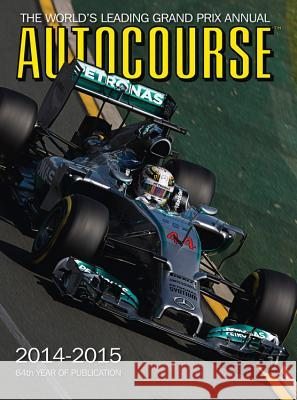 Autocourse: The World's Leading Grand Prix Annual Tony Dodgins Maurice Hamilton 9781905334971