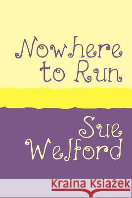 Nowhere to Run Sue Welford 9781905665150