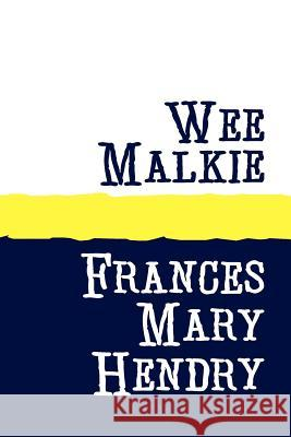 Wee Malkie Large Print Frances Mary Hendry 9781905665198