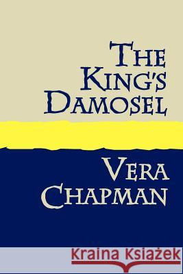 The King's Damosel Large Print Vera Chapman 9781905665327