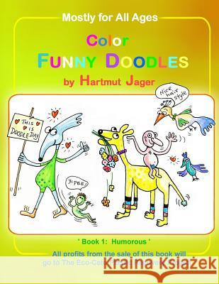 Color Funny Doodles - Book 1 Humorous Hartmut Jager Hartmut Jager 9781905747382