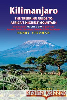 Kilimanjaro: The Trekking Guide to Africa's Highest Mountain Henry Stedman 9781905864546