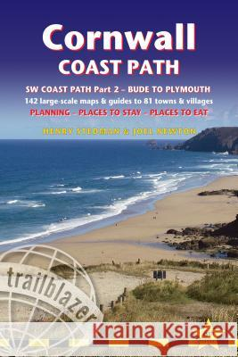 Cornwall Coast Path: (South-West Coast Path Part 2) Includes 142 Large-Scale Walking Maps & Guides to 81 Towns and Villages - Planning, Pla Henry Stedman Joel Newton Daniel McCrohan 9781905864713