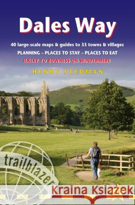 Dales Way: 40 Large-Scale Walking Maps & Guides to 33 Towns & Villages - Planning, Places to Stay, Places to Eat - Ilkley to Bown Henry Stedman 9781905864782