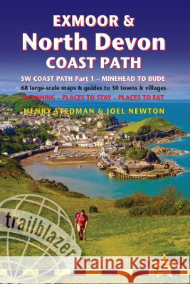 Exmoor & North Devon Coast Path: British Walking Guide: SW Coast Path Part 1 - Minehead to Bude: 68 Large-Scale Maps & Guides to 30 Towns & Villages - Henry Stedman Joel Newton 9781905864867