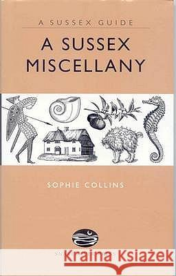 A Sussex Miscellany Sophie Collins 9781906022082
