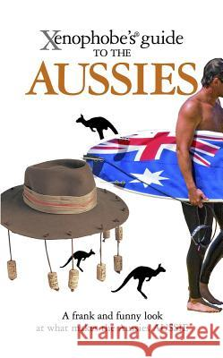 Xenophobe's Guide to the Aussies Ken Hunt 9781906042202