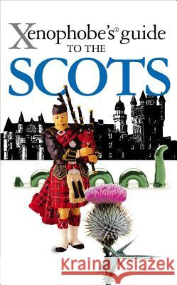 Xenophobe's Guide to the Scots  9781906042479