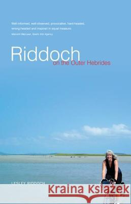 Riddoch on the Outer Hebrides Lesley Riddoch 9781906307868