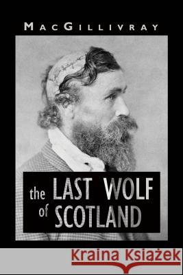The Last Wolf of Scotland  9781906309664