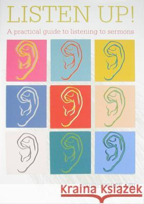 Listen up! : A practical guide to listening to sermons Christopher Ash 9781906334673