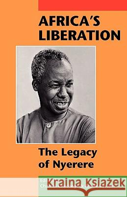 Africa's Liberation: The Legacy of Nyerere  9781906387716
