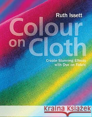 Colour on Cloth Ruth Isset 9781906388348