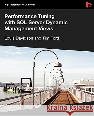 Performance Tuning with SQL Server Dynamic Management Views Louis Davidson Tim Ford 9781906434472