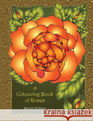 A Colouring Book of Roses Dandi Palmer 9781906442712
