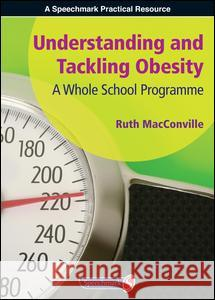 Understanding and Tackling Obesity: A Whole-School Guide  9781906517588