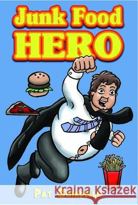 Junk Food Hero Pat Swindells 9781906582029